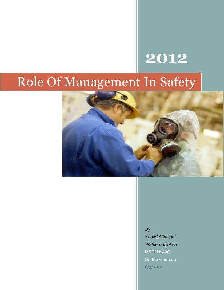 2012Role Of Management In Safety                    By                    Khalid Alhosani                    Waleed Alyafa...