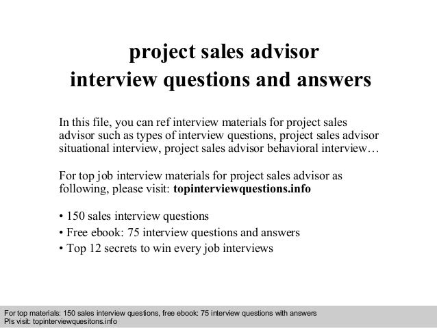 Interview questions and answers – free download/ pdf and ppt file project sales advisor interview questions and answers In...