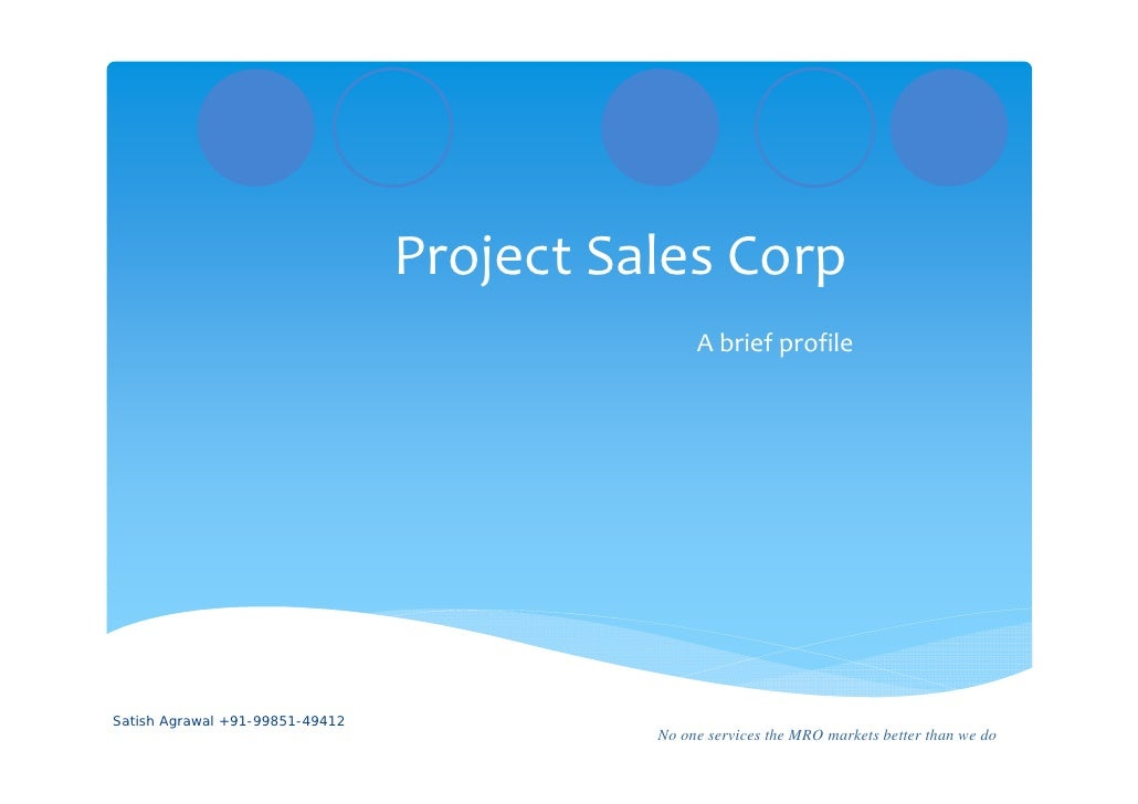 Project Sales Corp                                                   A brief profileSatish Agrawal +91-99851-49412        ...