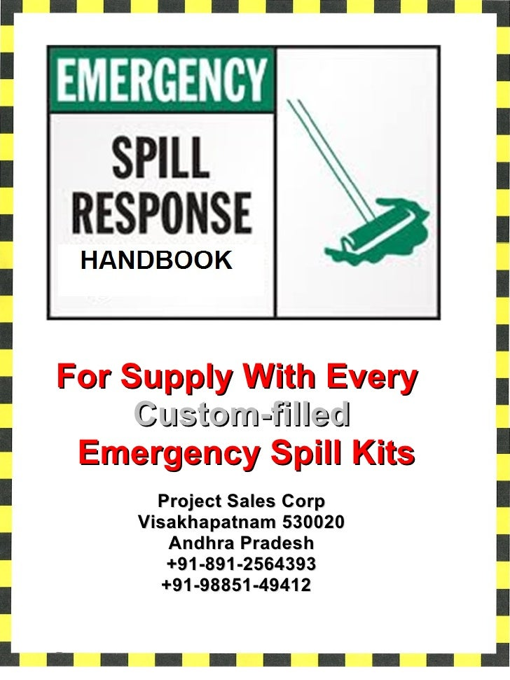 For Supply With Every  Custom-filled  Emergency Spill Kits Project Sales Corp Visakhapatnam 530020 Andhra Pradesh +91-891-...