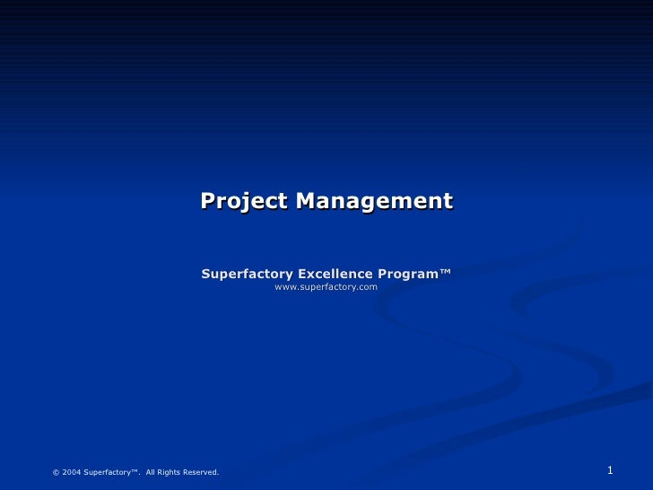 Project Management Superfactory Excellence Program™ www.superfactory.com
