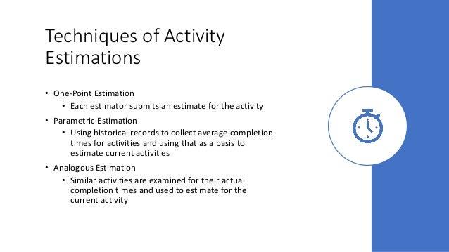 Techniques of Activity Estimations • One-Point Estimation • Each estimator submits an estimate for the activity • Parametr...
