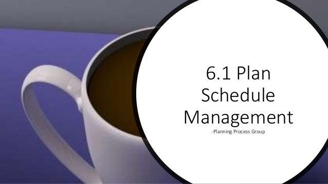 6.1 Plan Schedule Management-Planning Process Group
