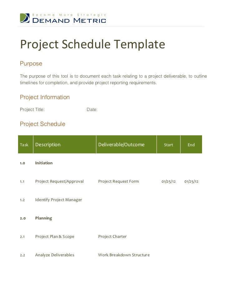 Project Schedule TemplatePurposeThe purpose of this tool is to document each task relating to a project deliverable, to ou...