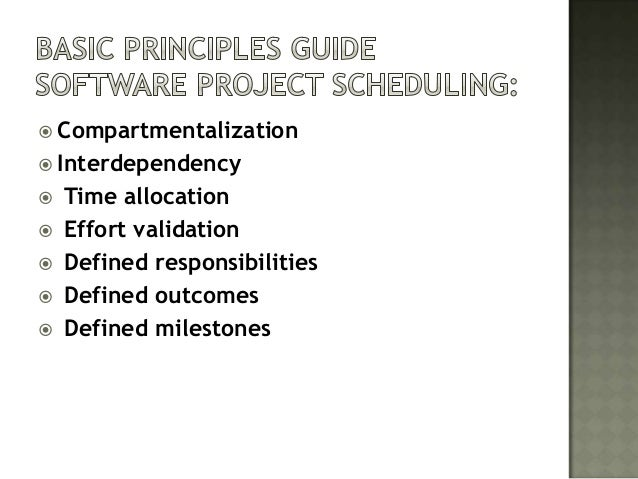 Compartmentalization Interdependency   Time allocation   Effort validation   Defined responsibilities   Defined out...