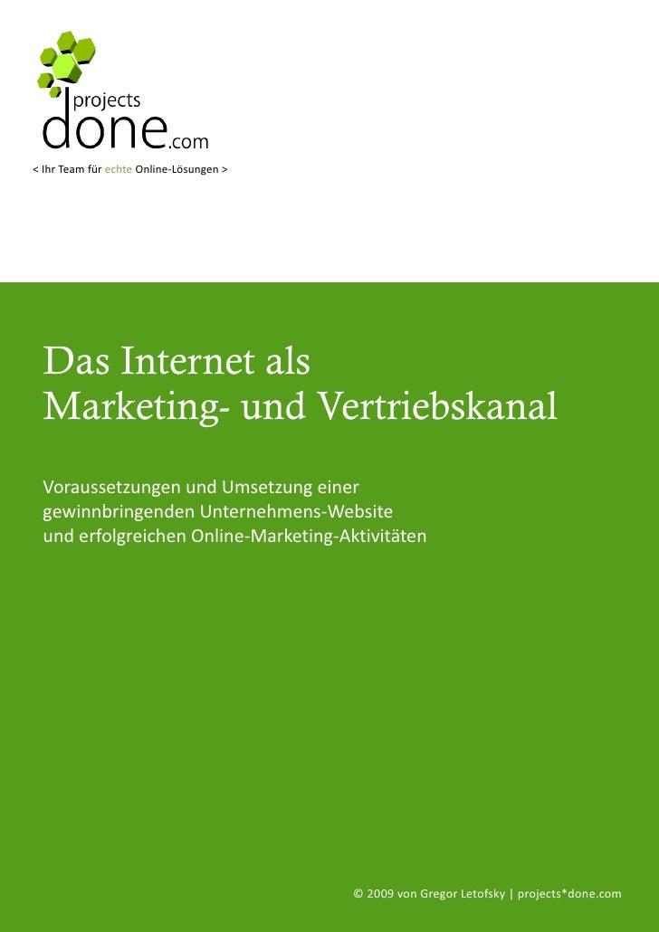 < Ihr Team für echte Online-Lösungen >      Das Internet als  Marketing- und Vertriebskanal  Voraussetzungen und Umsetzung...