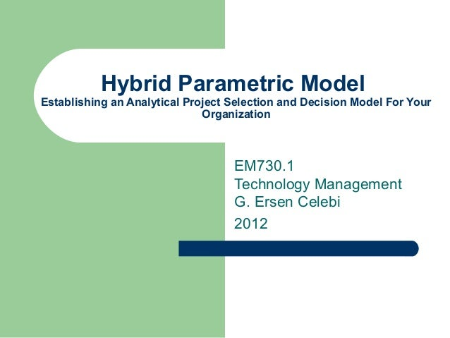 Hybrid Parametric ModelEstablishing an Analytical Project Selection and Decision Model For Your                           ...