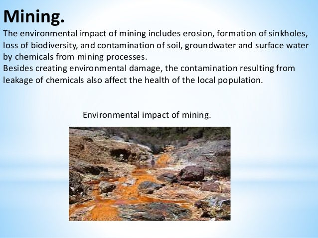 the effects of uranium mining on the environment The radioactive contamination is a significant factor affecting the environment and human health radon and its decay products are the major contributors to human exposure from natural radiation sources world health organization has identified the chronic residential exposure to radon and its.