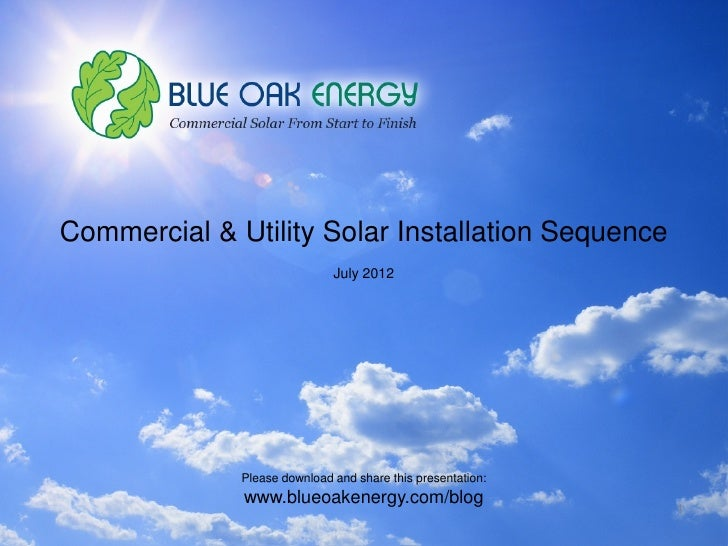 Commercial & Utility Solar Installation Sequence                              July 2012              Please download and s...