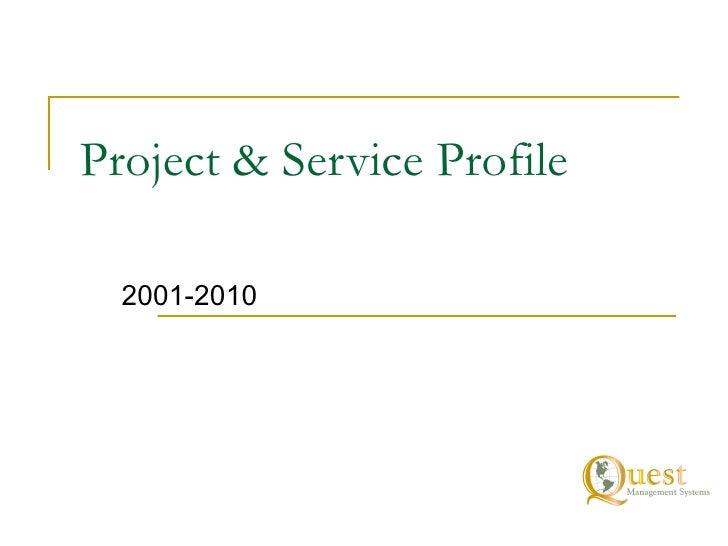 Project & Service Profile 2001-2010