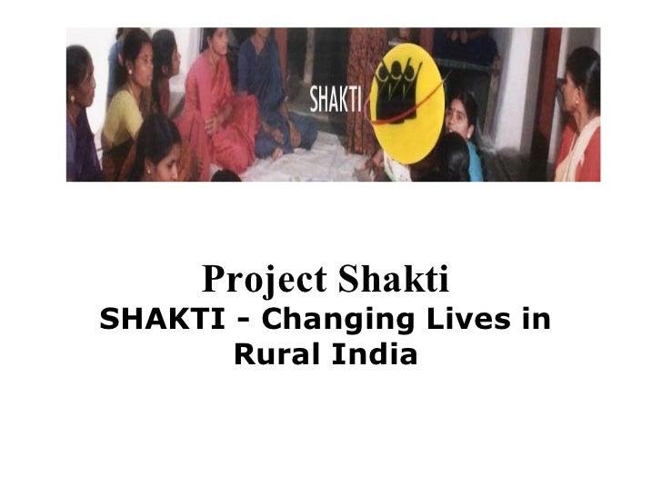 Project ShaktiSHAKTI - Changing Lives in       Rural India