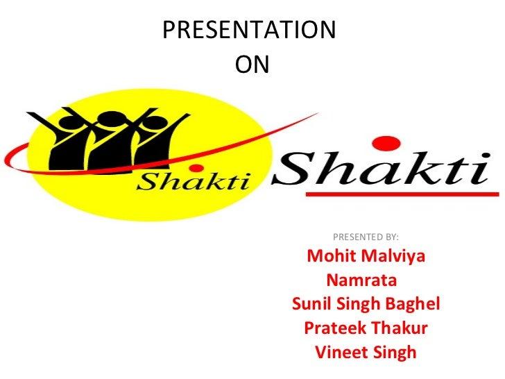 PRESENTATION  ON PRESENTED BY: Mohit Malviya Namrata  Sunil Singh Baghel Prateek Thakur Vineet Singh