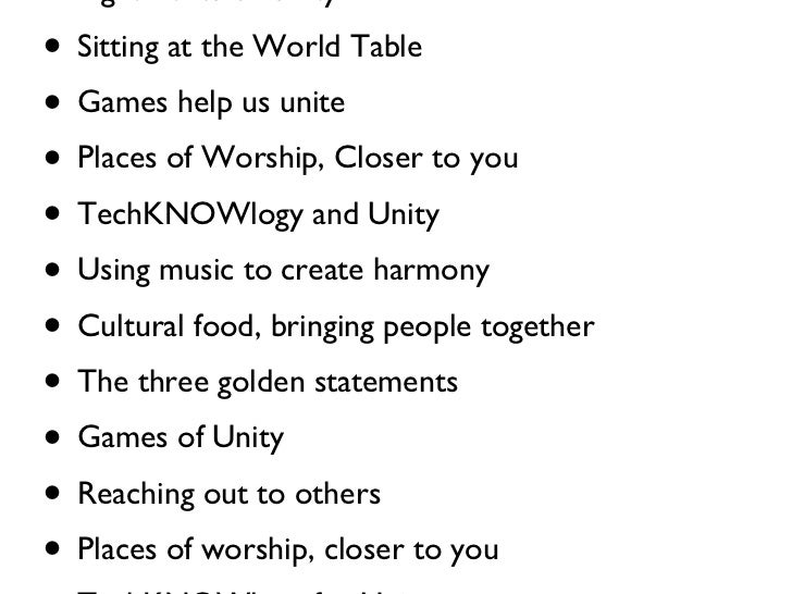 <ul><li>Humanity through Religion </li></ul><ul><li>Ingredients of Unity </li></ul><ul><li>Sitting at the World Table </li...