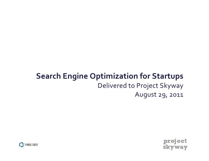 Search Engine Optimization for Startups                       Delivered to Project Skyway              ...