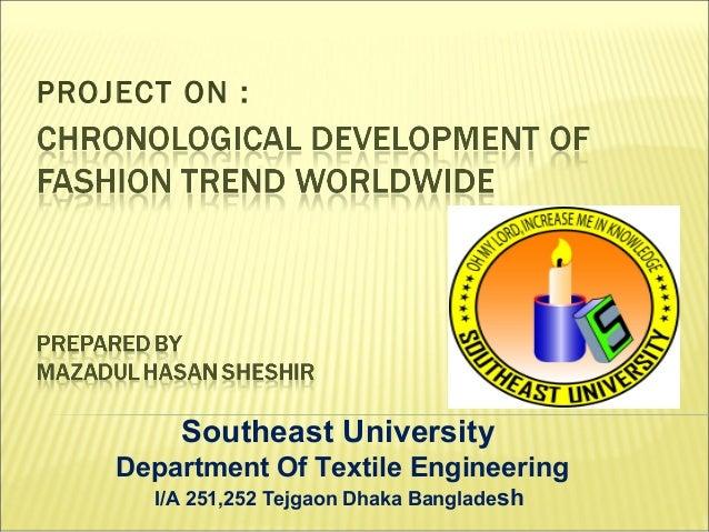 PROJECT ON :  Southeast University Department Of Textile Engineering I/A 251,252 Tejgaon Dhaka Bangladesh
