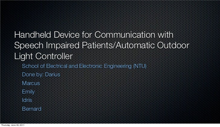 Handheld Device for Communication with            Speech Impaired Patients/Automatic Outdoor            Light Controller  ...
