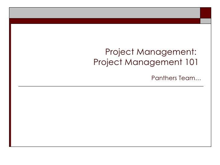 Project Management:  Project Management 101  Panthers Team…