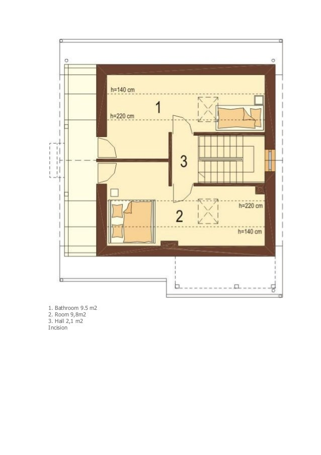 Bathroom 9.5 m2 2. Room 9,8m2 3. Hall 2,1 m2 Incision ...