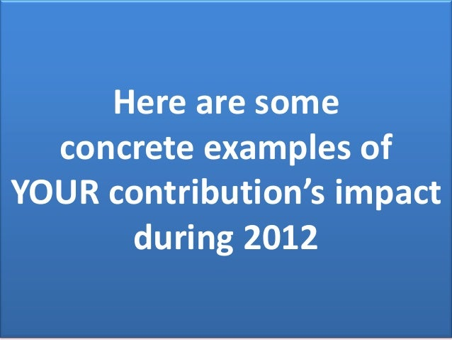 Here are some concrete examples of YOUR contribution's impact during 2012