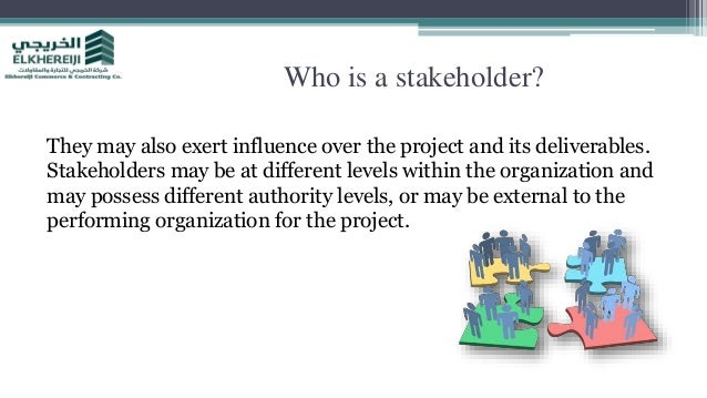 evaluate the influence different stakeholders exert Evaluate the influence different stakeholders exert in one organisation  evaluate how future changes in economic political, legal and social factors,.