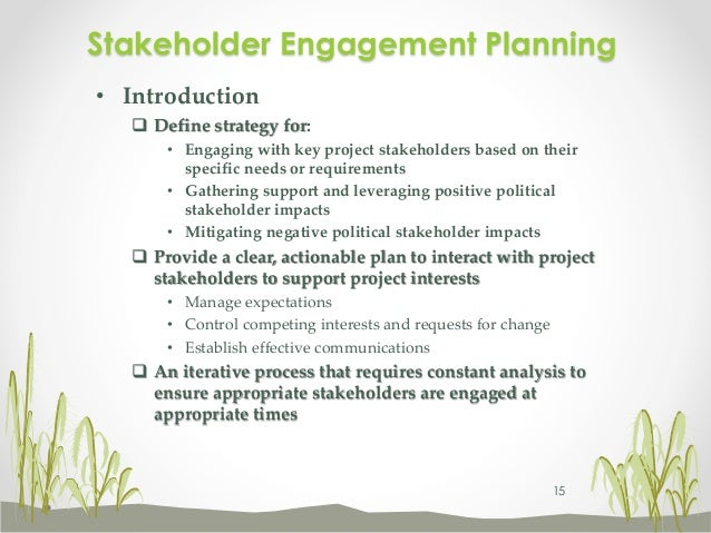 stakeholders their role interest in the transfer enrollment process What is the advocacy process some key stakeholders and their sources organisations to influence on behalf of a particular interest all the stakeholders.