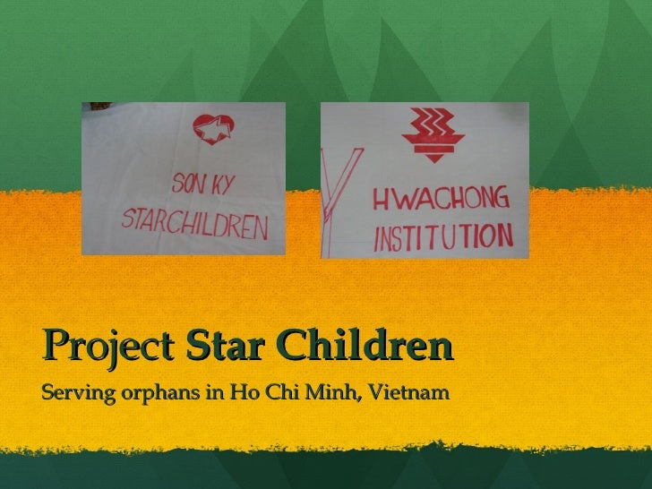 Project  Star Children Serving orphans in Ho Chi Minh, Vietnam
