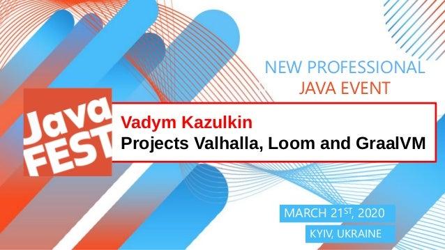 NEW PROFESSIONAL JAVA EVENT KYIV, 2020 NEW PROFESSIONAL JAVA EVENT MARCH 21ST, 2020 KYIV, UKRAINE Vadym Kazulkin Projects ...