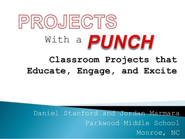 Daniel Stanford and Jordan Marmara Parkwood Middle School Monroe, NC With a