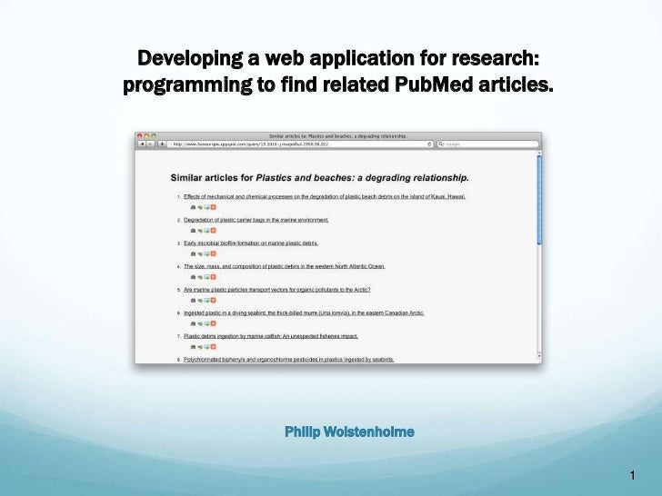 1<br />Developing a web application for research: programming to find related PubMed articles.<br />Philip Wolstenholme<br />