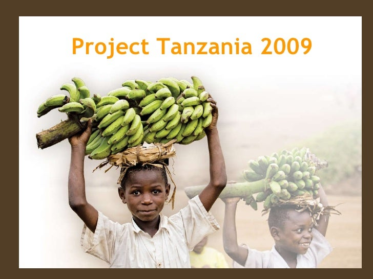 Project Tanzania 2009 Photo credit: World Vision Canada