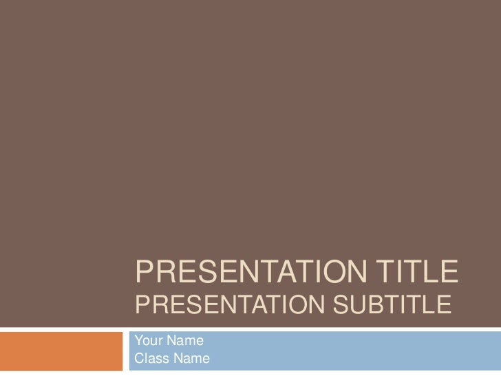 Presentation TitlePresentation Subtitle<br />Your Name<br />Class Name<br />