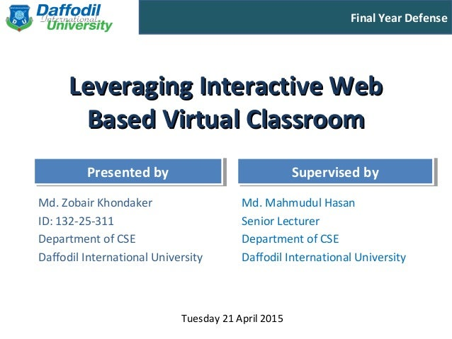 Final Year Defense Presented byPresented by Supervised bySupervised by Leveraging Interactive WebLeveraging Interactive We...