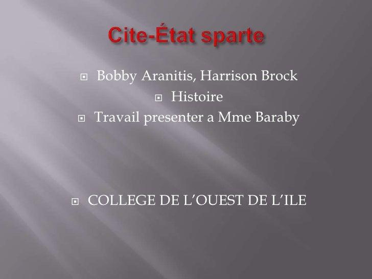    Bobby Aranitis, Harrison Brock                  Histoire       Travail presenter a Mme Baraby   COLLEGE DE L'OUEST ...