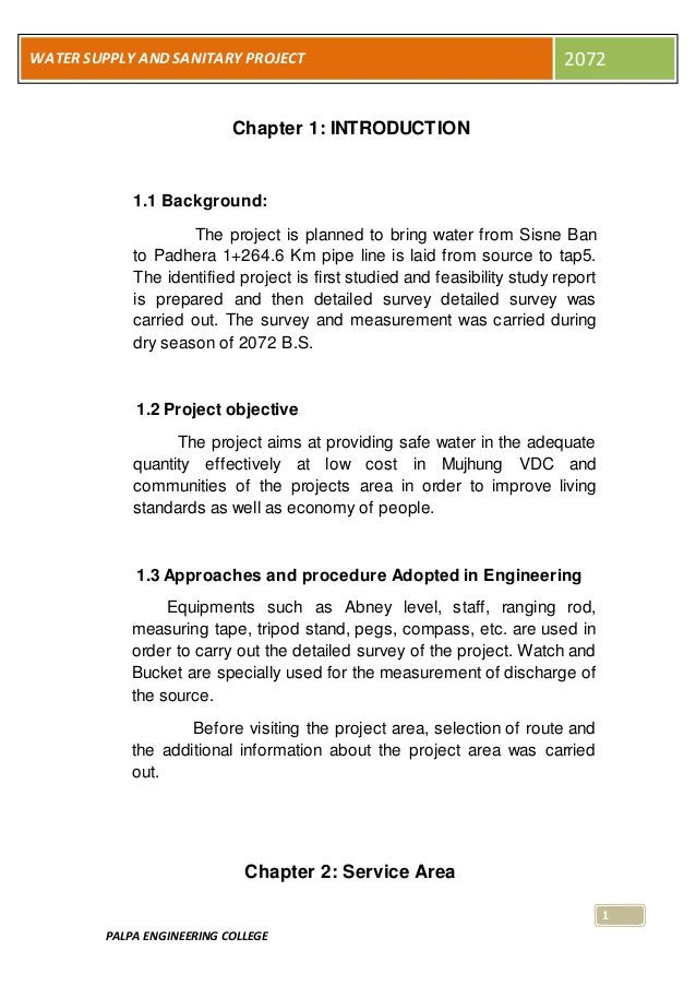 PALPA ENGINEERING COLLEGE 1 WATER SUPPLY AND SANITARY PROJECT 2072 Chapter 1: INTRODUCTION 1.1 Background: The project is ...