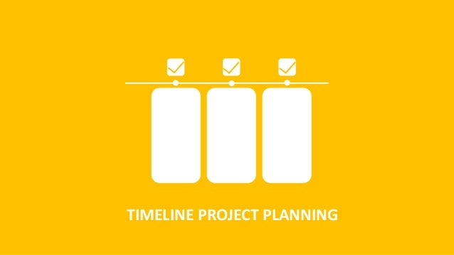 TIMELINE PROJECT PLANNING