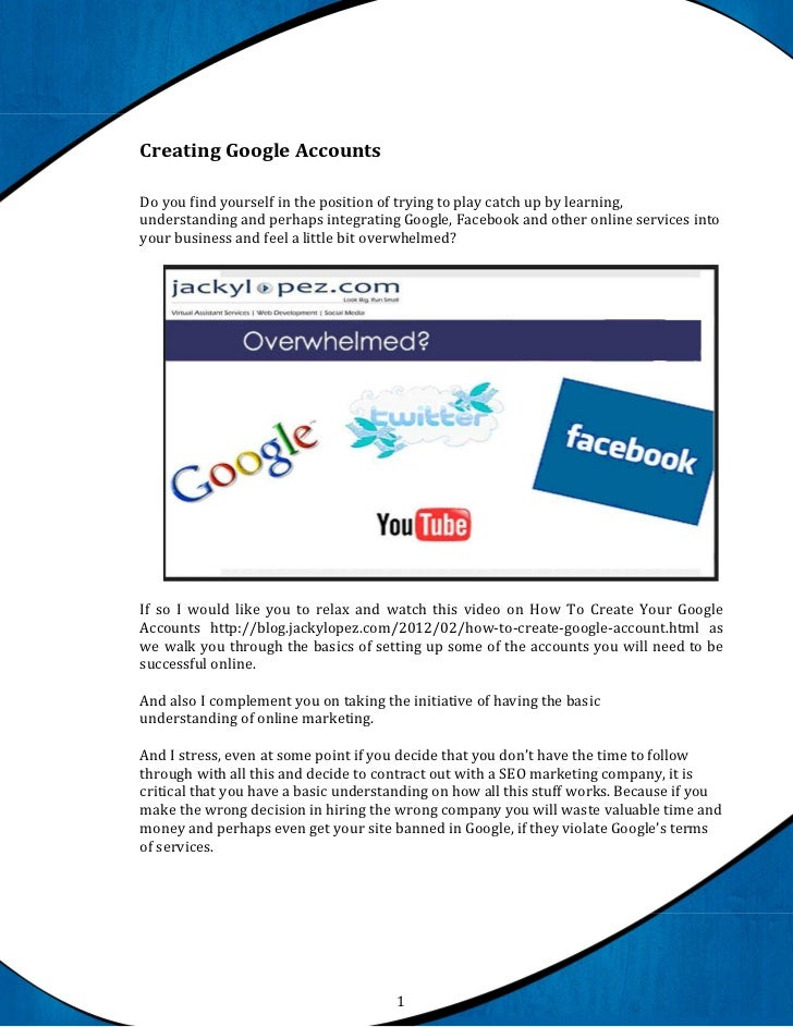 Creating Google AccountsDo you find yourself in the position of trying to play catch up by learning,understanding and perh...