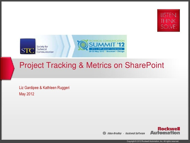 Project Tracking & Metrics on SharePointLiz Gardipee & Kathleen RuggeriMay 2012                                  Copyright...