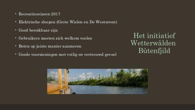 Skultsje 1   Wetterwalden Butenfjild   ROC Friese Poort   Centrum Duurzaam  Slide 3