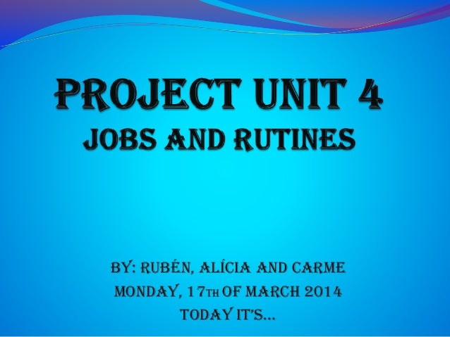BY: RUBÉN, ALÍCIA AND CARME MONDAY, 17TH OF MARCH 2014 Today iT's…