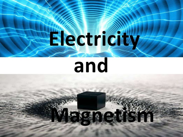 Electricity   andMagnetism
