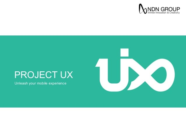 PROJECT UX Unleash your mobile experience