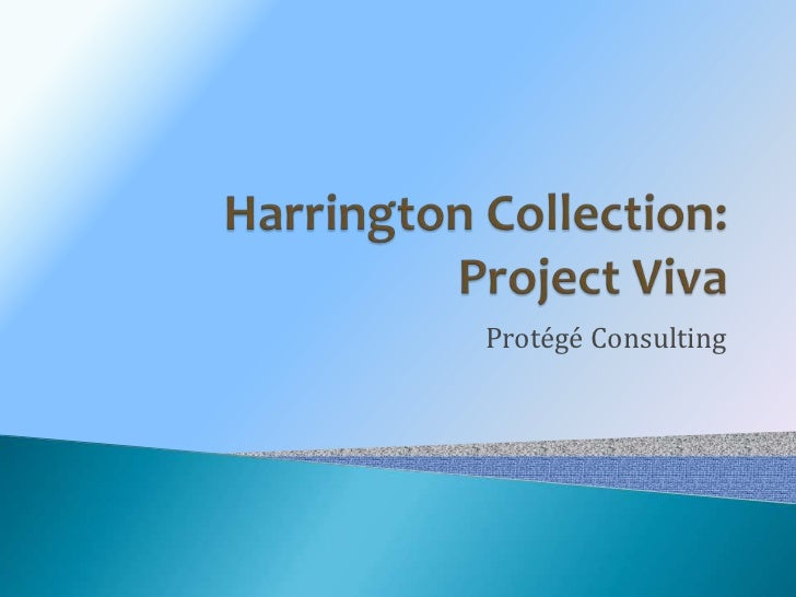 Harrington Collection:Project Viva<br />Protégé Consulting<br />