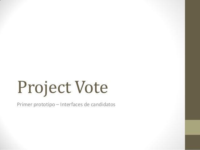 Project VotePrimer prototipo – Interfaces de candidatos