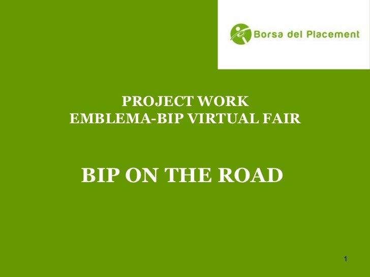 PROJECT WORK EMBLEMA-BIP VIRTUAL FAIR BIP ON THE ROAD