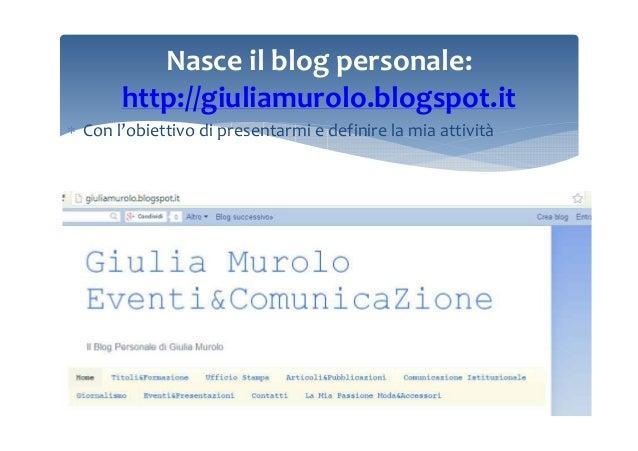 Nasce il blog personale: http://giuliamurolo.blogspot.it ∗ Con l'obiettivo di presentarmi e definire la mia attività