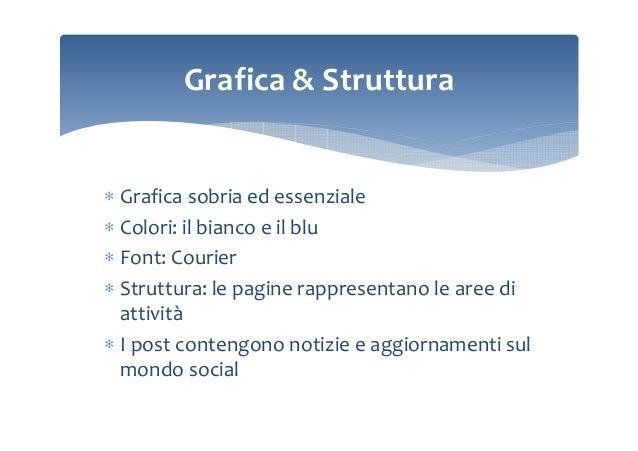 Grafica & Struttura  ∗ Grafica sobria ed essenziale ∗ Colori: il bianco e il blu ∗ Font: Courier ∗ Struttura: le pagine ra...