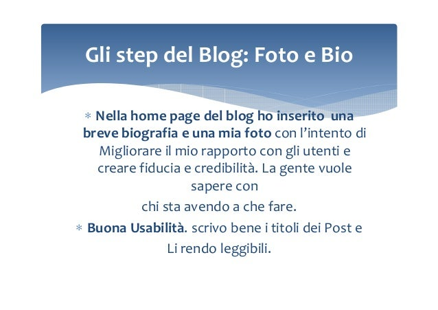 Gli step del Blog: Foto e Bio ∗ Nella home page del blog ho inserito una breve biografia e una mia foto con l'intento di M...