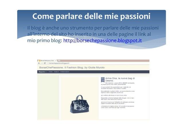 Come parlare delle mie passioni ∗ Il blog è anche uno strumento per parlare delle mie passioni all'interno del sito ho ins...