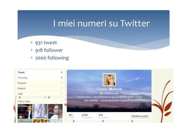 I miei numeri su Twitter ∗ 931 tweet ∗ 918 follower ∗ 2000 following