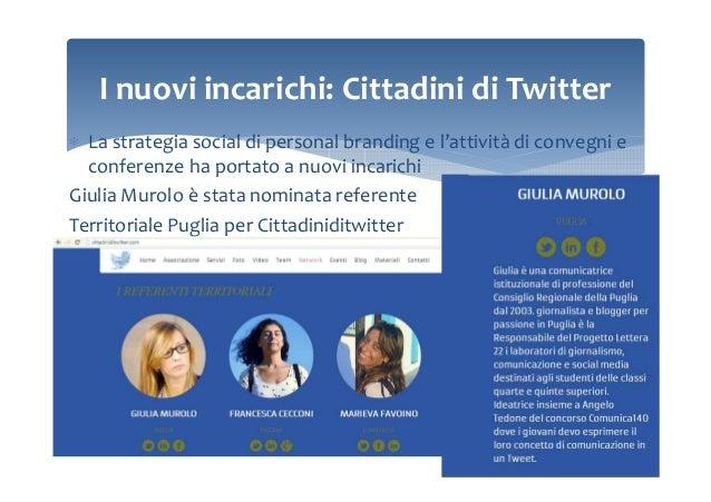 I nuovi incarichi: Cittadini di Twitter ∗ La strategia social di personal branding e l'attività di convegni e conferenze h...